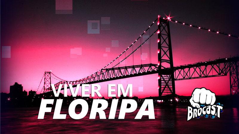 Como é morar em Florianópolis? Falamos sobre a vida na capital de Santa Catarina no Brocast #22